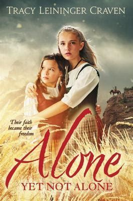 Alone Yet Not Alone, by Tracy Leininger Craven – Great ...