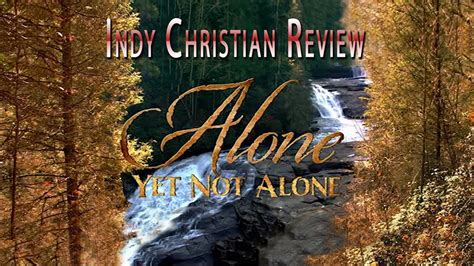 Alone Yet Not Alone- INDY CHRISTIAN REVIEW - YouTube