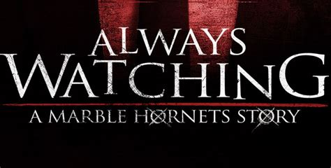 Always Watching A Marble Hornets Story 1080p - Identi
