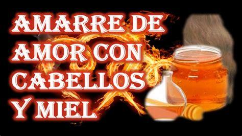 AMARRE DE AMOR CON CABELLOS Y MIEL   YouTube
