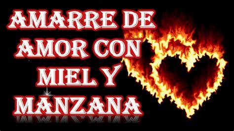 AMARRE DE AMOR CON MIEL Y MANZANA   YouTube