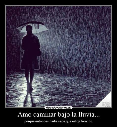 Amo caminar bajo la lluvia...   Desmotivaciones