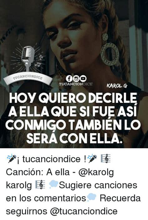 ANCIONDICE ION DICE KAROL G Hoy QUIERODECIRLE AELLA QUE SI ...