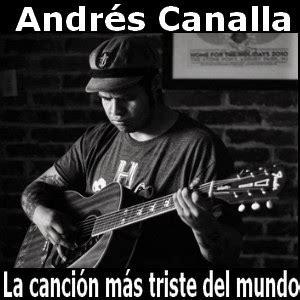 Andres Canalla   La cancion mas triste del mundo   Acordes ...