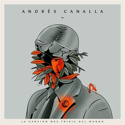 Andrés Canalla nos conmueve con La Canción Más Triste Del ...
