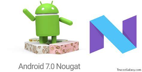 Android 7.0 Nougat Características - Trucos Galaxy