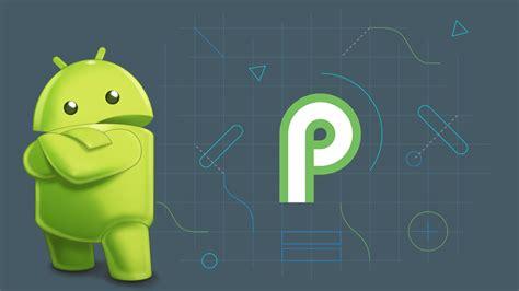 Android P: estas son sus 4 principales características