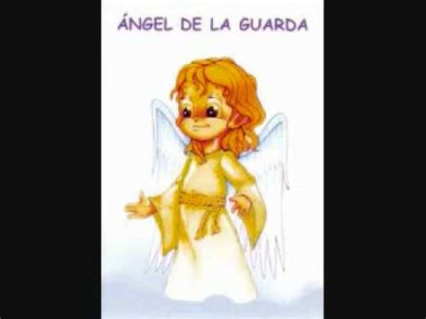 ANGEL DE LA GUARDA (ORACION) - YouTube