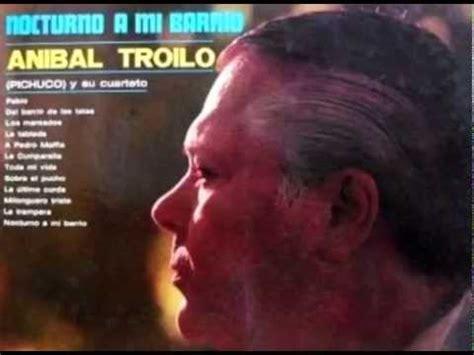 ANIBAL TROILO NOCTURNO A MI BARRIO DISCO COMPLETO   YouTube