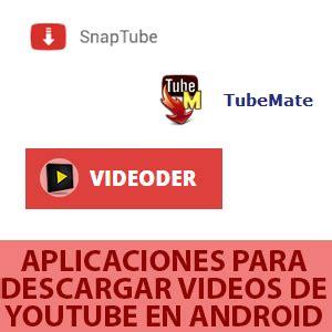 Aplicaciones para descargar videos de YouTube en Android ...