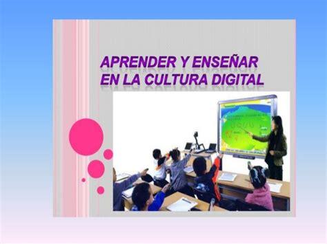 Aprender y enseñar en la cultura digital