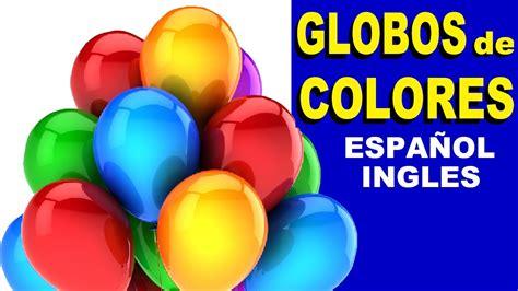 Aprendiendo Ingles: GLOBOS DE COLORES - YouTube