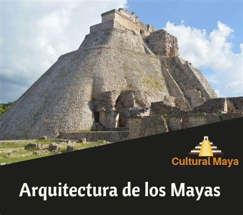 Arquitectura de los Mayas: Resumen de Características y ...
