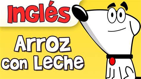 ARROZ CON LECHE canción infantil en inglés   YouTube