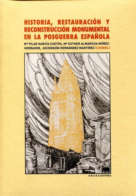 ARTICULO DE LIBRO_HISTORIA, RESTAURACIÓN Y RECONSTRUCCIÓN ...