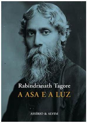Asa e a Luz, de Rabindranath Tagore | Das Letras