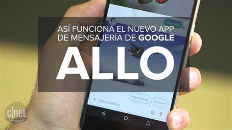 Así funciona Allo, el nuevo app de mensajería de Google ...