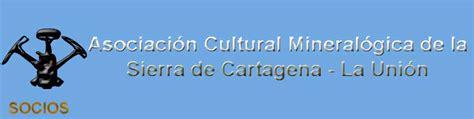 Asociacion Cultural Mineralogica de la Sierra de Cartagena ...