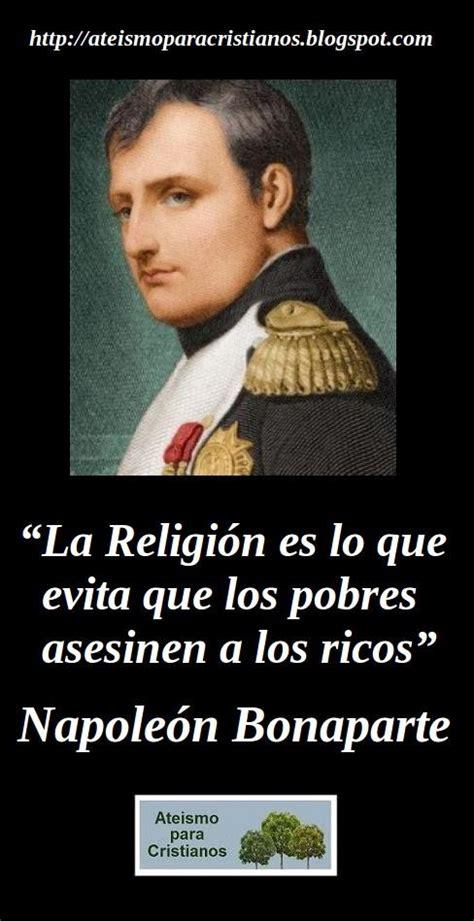 Ateismo para Cristianos.: Frases Célebres Ateas. Napoleón ...