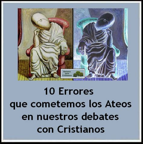 Ateismo para Cristianos.: Los 10 Errores que cometemos los ...