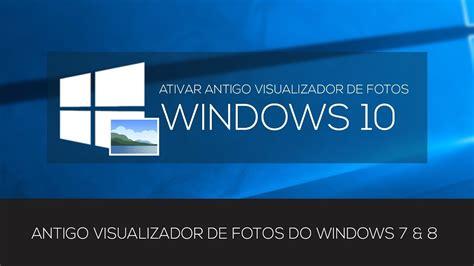 ATIVAR ANTIGO VISUALIZADOR DE FOTOS NO WINDOWS 10 - YouTube
