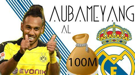 Aubameyang al Real Madrid por 100M | Fichajes y Rumores ...