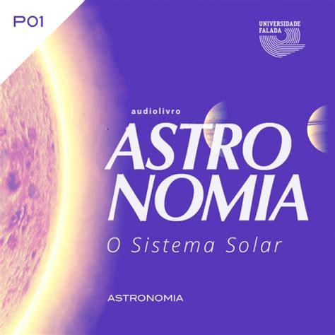 AUDIOLIVRO | Curso de Astronomia   O Sistema Solar ...