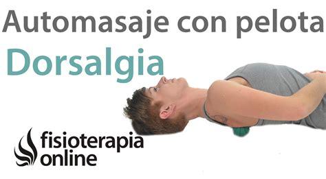 Automasaje con pelota para el dolor dorsal o dorsalgia ...
