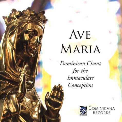 Ave Maria: Dominican Chant for the Immaculate Conception ...