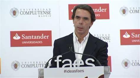 Aznar recuerda a Rajoy que tiene el deber de actuar contra ...