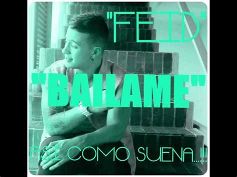 Bailame Feid...!! (LETRA) - YouTube