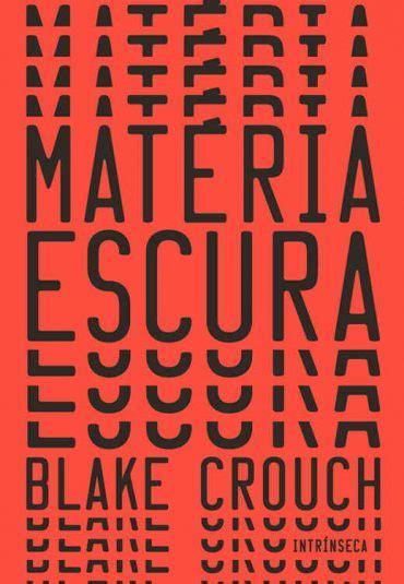 Baixar Livro Matéria Escura – Blake Crouch em PDF, ePub ...