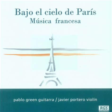 Bajo el Cielo de París - Musica francesa