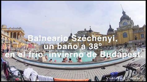 Balneario Széchenyi  Budapest .   YouTube