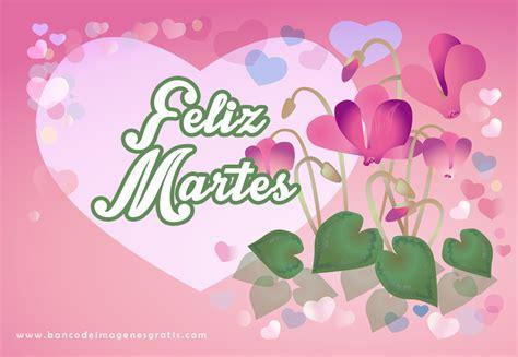 BANCO DE IMÁGENES: Feliz Martes - Mensajes Positivos para ...