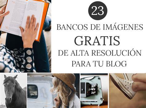 Banco de Imágenes Gratis Alta Resolución para tu Blog ...