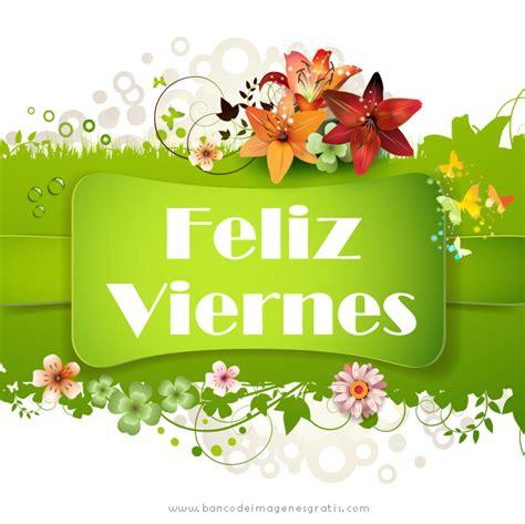 BANCO DE IMÁGENES: Mensajes de Buenos Días, Feliz Viernes ...
