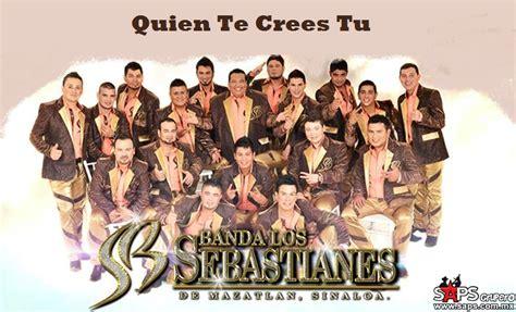 Banda Los Sebastianes - Quien Te Crees Tu (Letra y Video ...