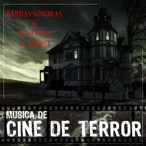 Bandas Sonoras de Películas de Miedo. Música de Cine de Terror