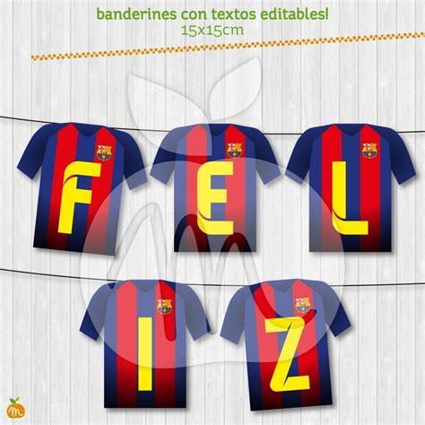 Banderines Textos Editables Fútbol Barcelona Cumpleaños ...