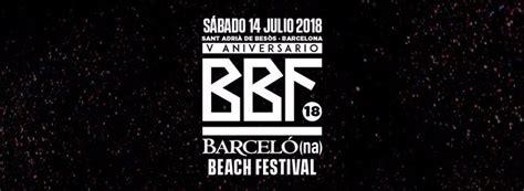 Barcelona Beach Festival 2018   Cartel, Entradas y Horarios