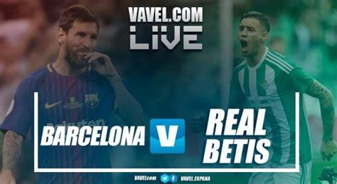 Barcelona vs Betis en vivo y en directo online en la Liga ...
