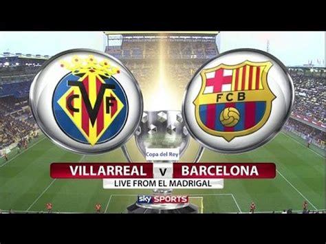 Barcelona Vs Villarreal Live 720p   YouTube