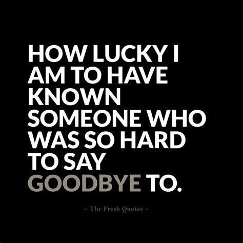 Beautiful Goodbye Quotes – Farewell My friend   The Fresh ...