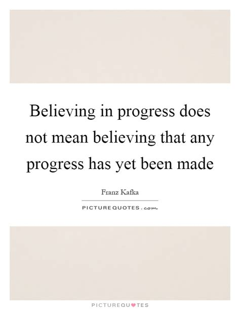 Believing in progress does not mean believing that any ...