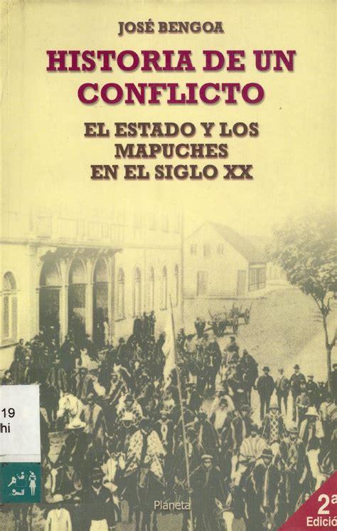 Bengoa jose el estado y los mapuches historia de un ...
