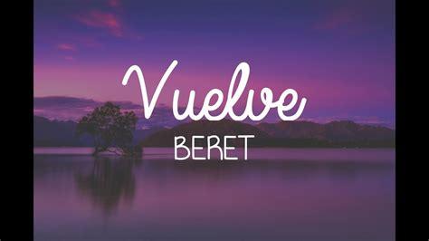 Beret - Vuelve (LETRA) - YouTube