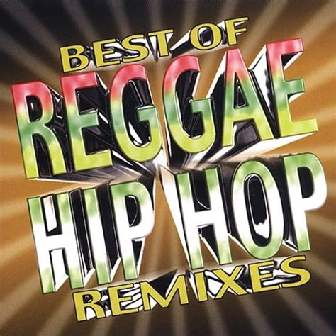 Best of Reggae Hip Hop Remixes - Various Artists | Songs ...