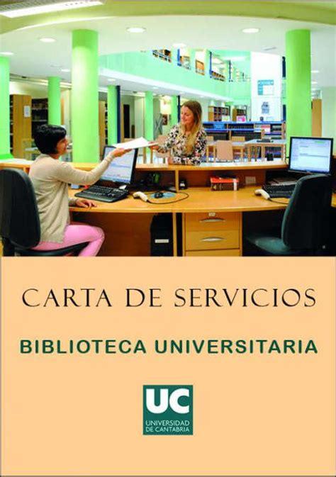 Biblioteca de la Universidad de Cantabria Carta de Servicios