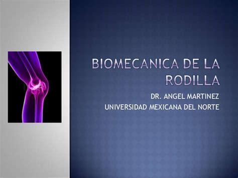 Biomecanica de la rodilla clase 8